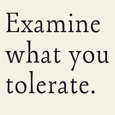 Examine what you tolerate. #quote #peace #strong #strongwomen #LiveCharmed