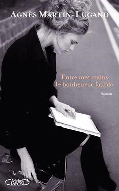 Amazon.fr - Entre mes mains le bonheur se faufile - Agnes Martin-lugand - Livres >>> A lire