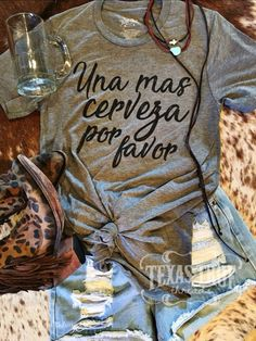 Uno Mas Cerveza by Texas True Threads – Horse Creek Boutique Cowgirl Outfits, Western Outfits, T Shirts With Sayings, Shirts For Girls, Tee Shirt Crafts, Vintage Tee, Texas Shirts, Summer Outfits, Cute Outfits