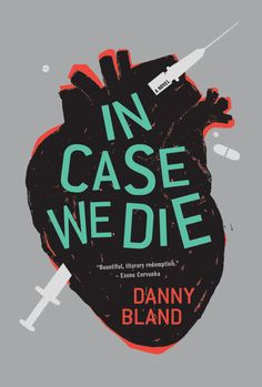 """Read """"In Case We Die"""" by Danny Bland available from Rakuten Kobo. Danny Bland's fictional prose novel about a doomed junkie couple is given depth by his first hand experiences in the Cool Books, Ya Books, Books To Buy, Book Club Books, Book Lists, Books To Read, Reading Lists, Book Cover Art, Book Cover Design"""