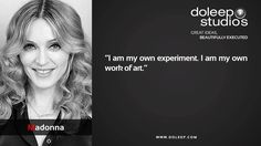 """""""I am my own experiment. I am my own work of art.""""  - Madona #business #entrepreneur #fortune #leadership #CEO #achievement #greatideas #quote #vision #foresight #success #quality #motivation"""