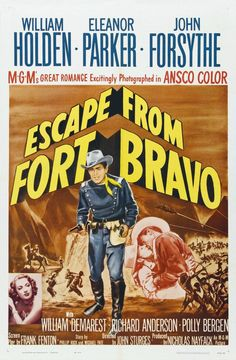 horse western movie posters | Escape from Fort Bravo —William Holden, Eleanor Parker, John Forsyth ...