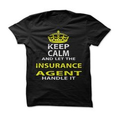 Keep Calm and Let The Insurance Agent Handle It T-Shirts, Hoodies. GET IT ==► https://www.sunfrog.com/Funny/Keep-Calm-Let-The-Insurance-Agent-Handle-It.html?id=41382