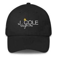 b0d9f10b36438 J. Cole Taught Me - Unisex Classic Dad Cap