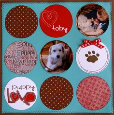 Puppy Love - Scrapbook.com ....Wendy Schultz onto Scrapbook Layout's.