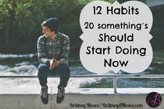 12 Habits 20 Something's Should Start Doing Now