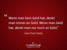 #JeanPaulGetty #Zitate #CasinoClub