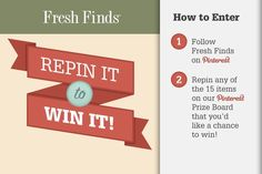 Announcing the Fresh Finds Repin It To Win It Giveaway! Repin the items that you love from our contest board by May 20th for a chance to win one of them. View the board description for full details!