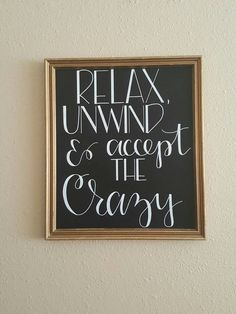 Check out this item in my Etsy shop https://www.etsy.com/listing/460019457/relax-unwind-accept-the-crazy