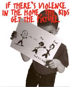 If there's violence in the home the kids get the picture | Anonymous ART of Revolution