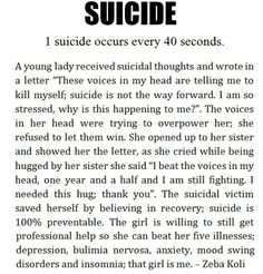 We must be stronger than the suicidal thoughts. We cannot let the thoughts win. Call your therapist. Call your suicide hotline or crisis hotline. Call your doctor. Tell a family member.