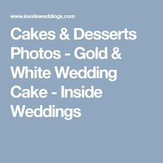 Cakes & Desserts Photos - Gold & White Wedding Cake - Inside Weddings