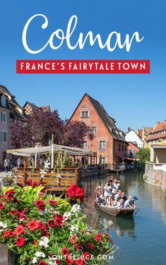 Colmar: Frane's fairytale town. With its pastel-coloured half-timbered medieval buildings and flower-lined canals, Colmar could have come straight from the pages of a fairy story. Here's what to see and do there #Colmar #Alsace #France
