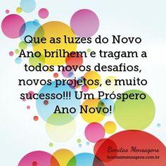 Que as luzes do Novo Ano brilhem e tragam a todos novos desafios, novos projetos, e muito sucesso!!! Um Próspero Ano Novo!