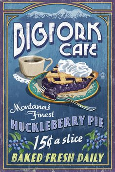 Montana - The Mountaineer Cafe - Huckleberry Pie Vintage Sign - Lantern Press Artwork Giclee Art Print, Gallery Framed, Silver Wood), Multi Bigfork Montana, Whitefish Montana, Vintage Signs, Vintage Posters, Vintage Ads, Vintage Metal, Vintage Travel, Vintage Advertisements, Priest Lake Idaho