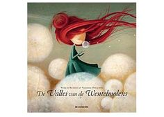 prachtig prentenboek 'de vallei van de wentelmolens' De Eenhoorn | kinderen-shop Kleine Zebra