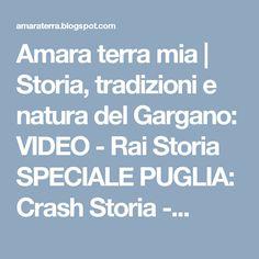 Amara terra mia | Storia, tradizioni e natura del Gargano: VIDEO - Rai Storia SPECIALE PUGLIA: Crash Storia -...