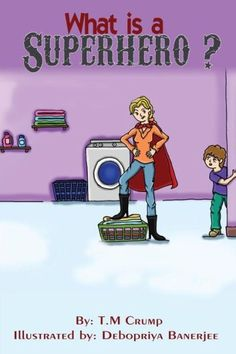 What is a Superhero?: Bedtime Stories for Kids, Childrens Books Ages 3-8, Kids