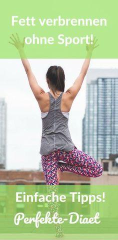 Erfahre wie du einfach Fett verbrennen kannst ohne dabei Sport zu treiben!