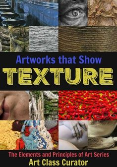 From actual texture to visual texture in a variety of media, check out this list of the best texture in art examples to use in your elements of art lessons.