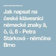 Jak napsat na české klávesnici německé znaky ä, ö, ü, ß - Petra Stárková - němčina Brno