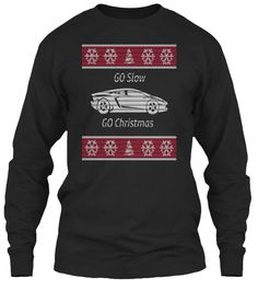 Discover Go Slow Go Christmas Long Sleeve T-Shirt from Christmas Time, a custom product made just for you by Teespring. - This Christmas, drive carefully and enjoy. Christmas Shirts, Christmas Crafts, Shirt Ideas, Long Sleeve, Sweaters, T Shirt, Black, Fashion, Moda