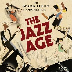 Ferry re-imagines his songs, both solo and with Roxy Music, as the product of a jazz band. The result is a complete joy, capturing the eccentricity of Ferry's music while still conjuring up the romance of a vintage sound. Jazz Age, Roaring Twenties, The Twenties, 1920s Jazz, Ballet Russe, Jazz Poster, Roxy Music, New Wave, Star Wars