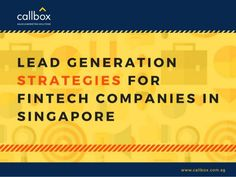 The Fintech industry has a lot of competition, it would be wise that these solutions providers create the proper methods for generating qualified tech leads Lead Generation, Singapore, Digital Marketing, Competition, Tech, Create, Technology