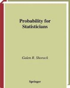 Probability for statisticians : with 23 figures / Galen R. Shorack