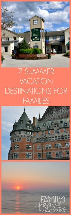 Looking for a great spot for your next family summer vacation? Check out our favorite 7 destination spots to travel to with kids.