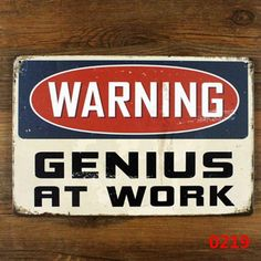 funny retro metal tin sign for home office wall decor , warning genius at work Metal Craft Vintage Cafe Decor Pub Vintage, Vintage Metal Signs, Vintage Style, Poster Vintage, Vintage Decor, Retro Style, Vintage Fashion, Grunge, Sign Materials