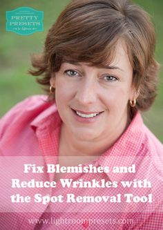 Fix Blemishes and Reduce Wrinkles in Lightroom