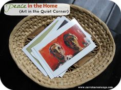 Peace in the Home - Creating a Quiet Corner with a basket of Art Work to help a child develop the capacity for inner peace and self reflection