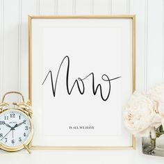 Poster, Kunstdruck mit Spruch: Now is all we have