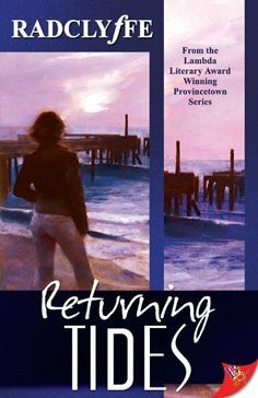 Returning Tides (Provincetown Tales 6) by Radclyffe. $13.47. Publication: November 17, 2009. Publisher: Bold Strokes Books (November 17, 2009). Author: Radclyffe. Series - Provincetown Tales 6