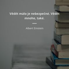 Albert Einstein, Motto, Finance, Science, Education, Prague, Words, Quotes, Life