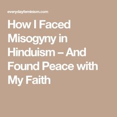 How I Faced Misogyny in Hinduism – And Found Peace with My Faith
