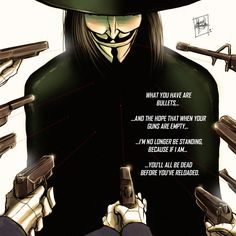 V FOR VENDETTA Creedy: [desperately shooting at the approaching V] Die! V: Beneath this mask there is more. V for Vendetta Heros Comics, Dc Comics, V For Vendetta Quotes, V Pour Vendetta, Vendetta Mask, Ideas Are Bulletproof, Best Movie Lines, Great Movies, Movie Quotes