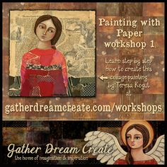 Learn to paint with papers in this workshop with Teresa Kogut. Available at Gather Dream Create! #gdc #art #artworkshop #learntopaint #collage #mixmedia