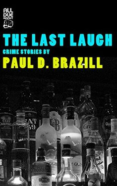 '5.0 out of 5 stars. Outstanding Collection' The Last Laugh by Paul D. Brazill https://www.amazon.com/dp/B01F0P5GM6/ref=cm_sw_r_pi_dp_UaGrxbRYSVZQW
