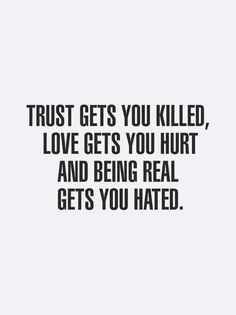 Trust, Love, Being Real