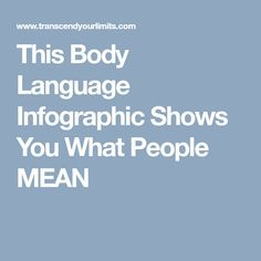 This Body Language Infographic Shows You What People MEAN