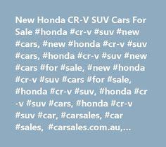 New Honda CR-V SUV Cars For Sale #honda #cr-v #suv #new #cars, #new #honda #cr-v #suv #cars, #honda #cr-v #suv #new #cars #for #sale, #new #honda #cr-v #suv #cars #for #sale, #honda #cr-v #suv, #honda #cr-v #suv #cars, #honda #cr-v #suv #car, #carsales, #car #sales, #carsales.com.au, #carsales.com.au http://china.remmont.com/new-honda-cr-v-suv-cars-for-sale-honda-cr-v-suv-new-cars-new-honda-cr-v-suv-cars-honda-cr-v-suv-new-cars-for-sale-new-honda-cr-v-suv-cars-for-sale-honda-cr-v-suv-honda…