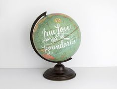 World Globe 12 inch painted globe True Love Has No Boundaries Nursery Adoption Travel Romantic Wedding Decor