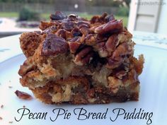 It's like pecan pie and bread pudding (or French toast casserole) got together and had a baby. A sweet, delicious, nutty baby. Perfect for the holidays!