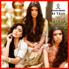 Ghanasingh Be True presents the 7 Best Couture Looks from the ‪#‎BeTrueBrides‬, this season dedicated to the timelessly beautiful aura of a bride.