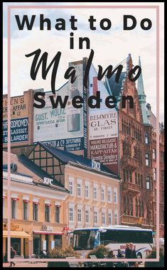 What to do in Malmo Sweden