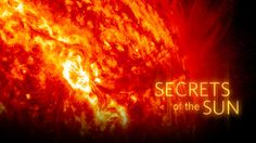 Secrets of the Sun by NOVA: Fascinating documentary about new tools which allow us to see and to understand as never before how the sun works, to understand how it impacts us and in particular its potential to tear down our electrical grids. #Sun #Solar_Science #NOVA #Electrical_Grids