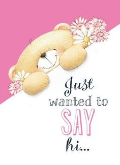 Forever Friends kaart - just-wanted-to-say-hi Funny Good Morning Quotes, Good Day Quotes, Cute Good Morning, Morning Inspirational Quotes, Good Morning Messages, Good Morning Greetings, Good Morning Wishes, Morning Humor, Morning Images