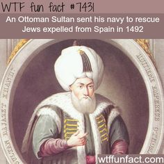 Ottoman Sultan rescued the Jews from Spain in 1492 - Facts